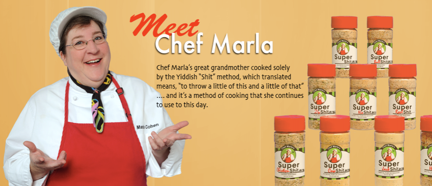 Meet Chef Marla and her Super Shit-arein™ Spices!